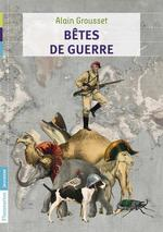 bêtes de guerre - Alain Grousset