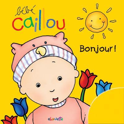 Bebe Caillou; Bebe Caillou ; Bonjour !