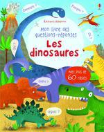 Les dinosaures : Mon livre des questions-réponses