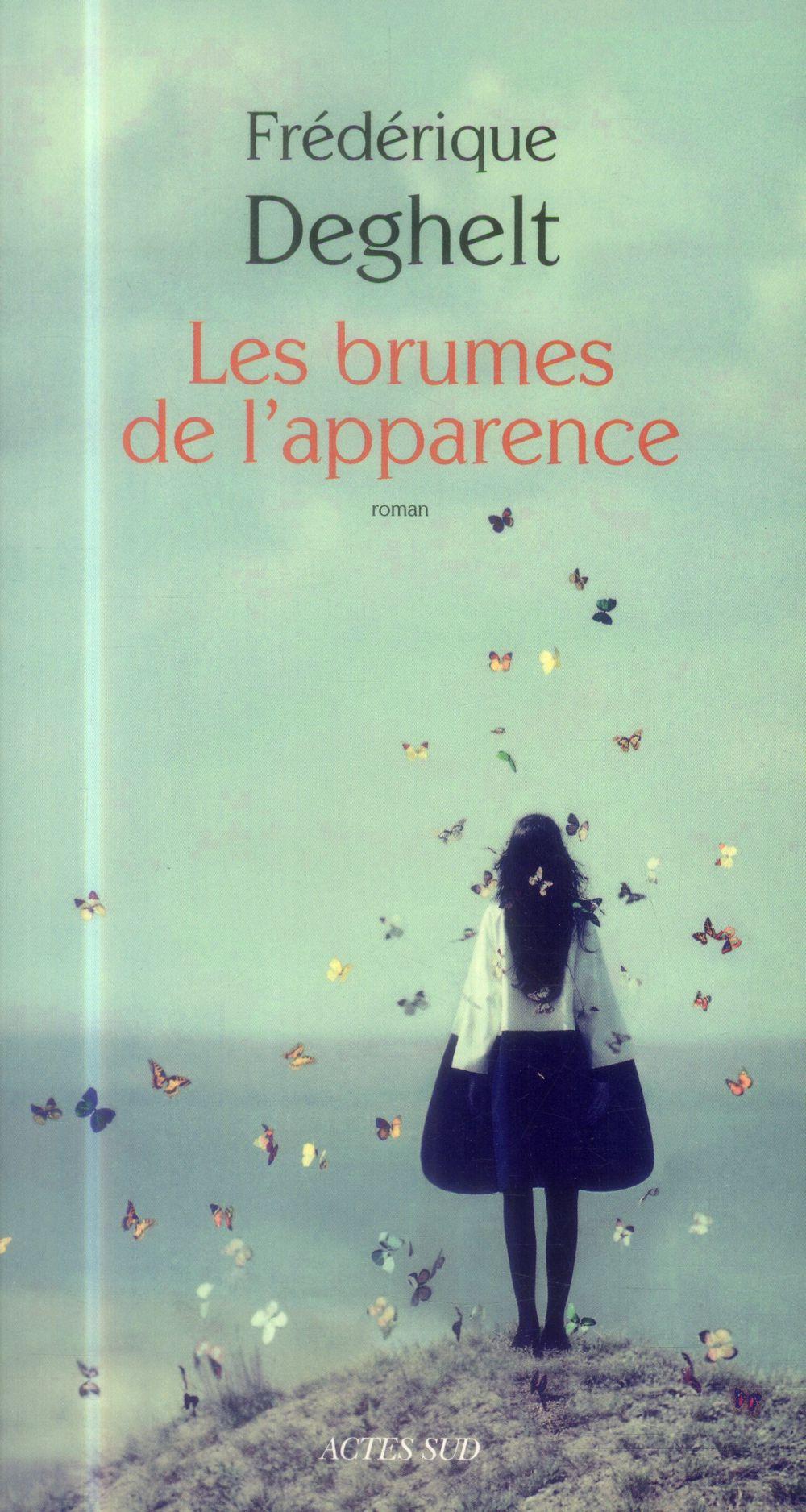 brumes de l'apparence (Les ) : roman | Deghelt, Fredérique. Auteur