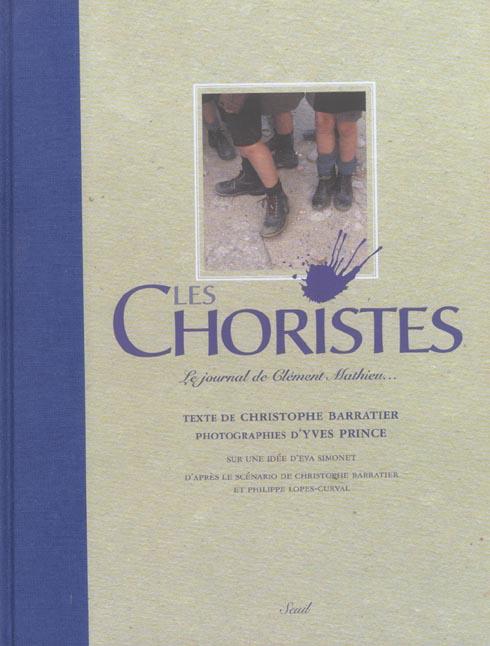 Choristes. Le Journal De Clement Mathieu... (Avec Un Cd) (Les)