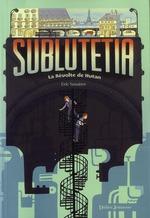 Sublutetia, la révolte de Hutan t.1 - Eric Senabre