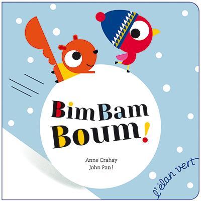 Bim bam boum ! | Crahay, Anne. Auteur