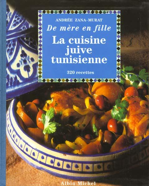 La Cuisine Juive Tunisienne ; 320 Recettes