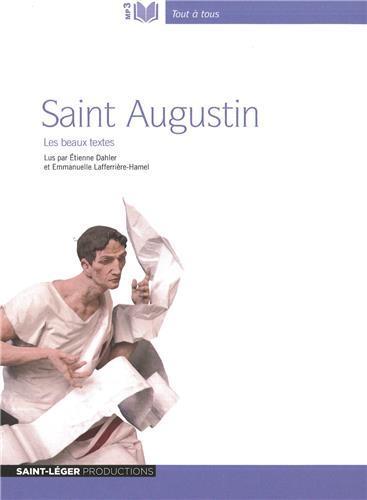 Saint Augustin ; les beaux textes