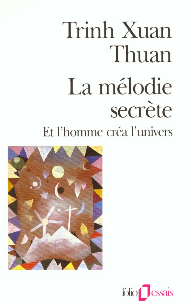 La Melodie Secrete (Et L'Homme Crea L'Univers)