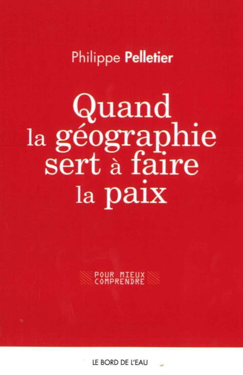 Quand la géographie sert à faire la paix