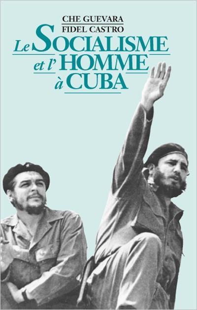Le Socialisme Et L'Homme A Cuba