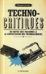 Couverture de Technocritiques ; du refus des machines à la contestation des technosciences