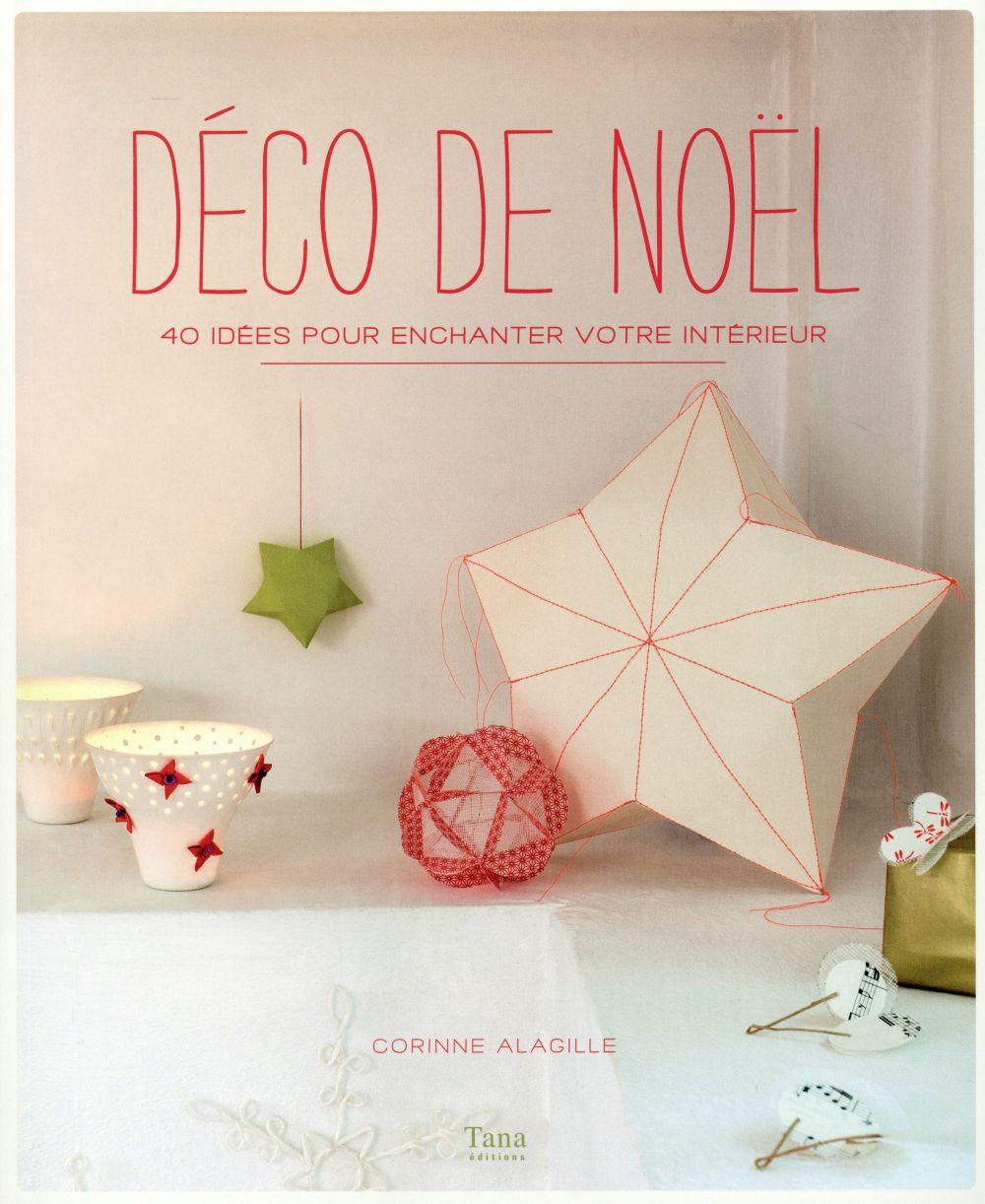 Déco de Noël : 40 idées pour enchanter votre intérieur | Alagille, Corinne. Auteur