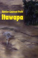 Itawapa, de Xavier-Laurent Petit, École Des Loisirs, 17 janvier 2013