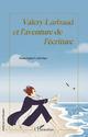 Valery Larbaud et l'aventure de l'écriture