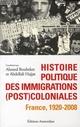 HISTOIRE POLITIQUE DES IMMIGRATIONS (POST)COLONIALES