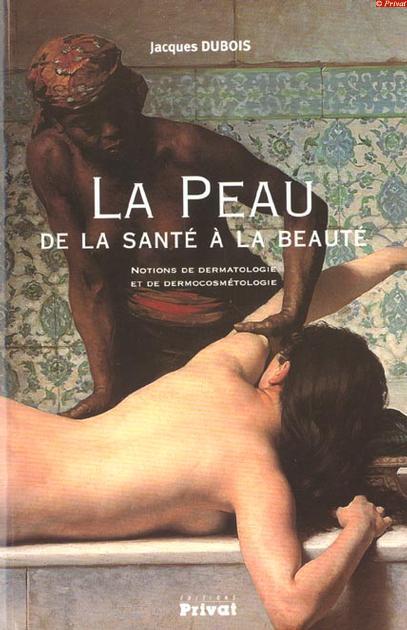 La Peau ; De La Sante A La Beaute (Edition 2007)