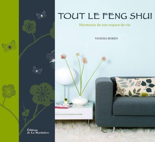 Tout Le Feng Shui ; Harmonie De Son Espace De Vie
