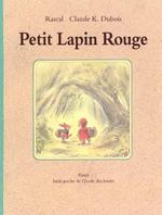 Couverture de Petit Lapin Rouge