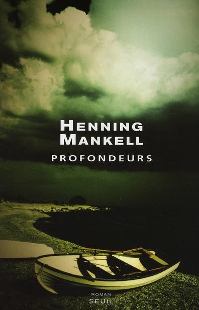 Profondeurs   Mankell, Henning. Auteur