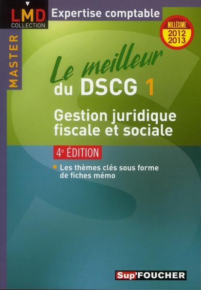 Le Meilleur Du Dscg 1 ; Gestion Juridique, Fiscale Et Sociale (4e Edition)