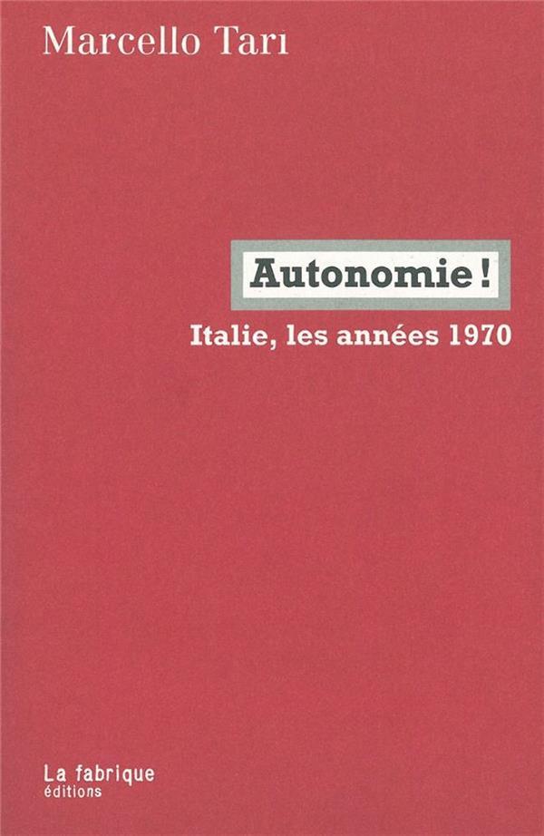 AUTONOMIE ! ITALIE, LES ANNEES 1970