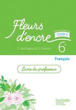 Fleurs D Encre Francais Cycle 3 6eme Livre Du