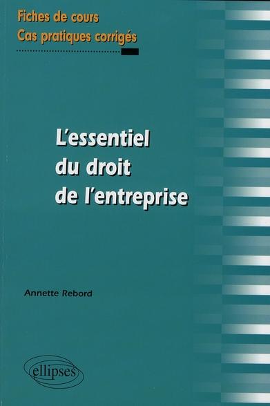 Fiches Essentiel Du Droit De L'Entreprise Fiches De Cours & Cas Pratiques Corriges