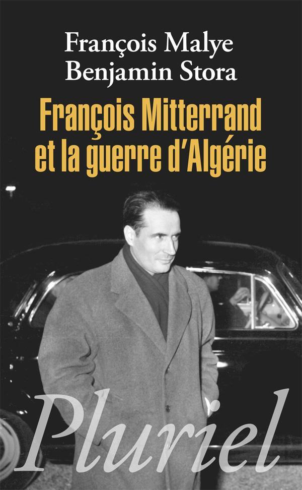 FRANCOIS MITTERRAND ET LA GUERRE D'ALGERIE