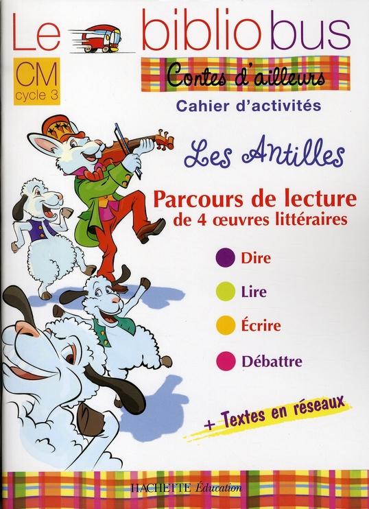 Le Bibliobus N  27 Cm - Contes Des Antilles - Cahier D'Activites - Ed.2008