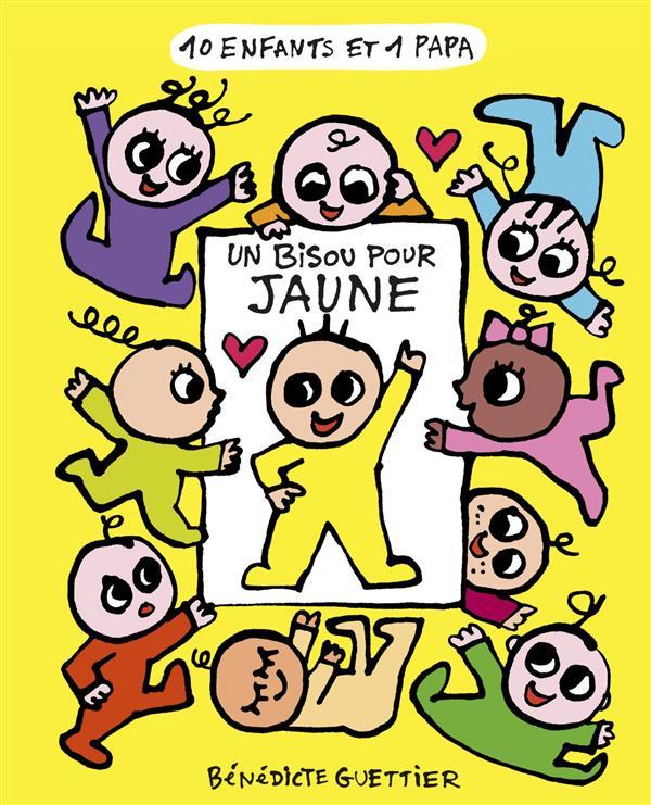 10 enfants et 1 papa t2 un bisou pour jaune