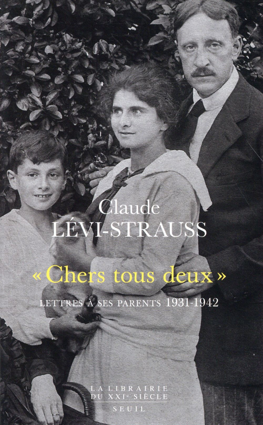 """""""CHERS TOUS DEUX""""  : LETTRES A SES PARENTS, 1931-1942"""