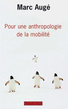 POUR UNE ANTHROPOLOGIE DE LA MOBILITE