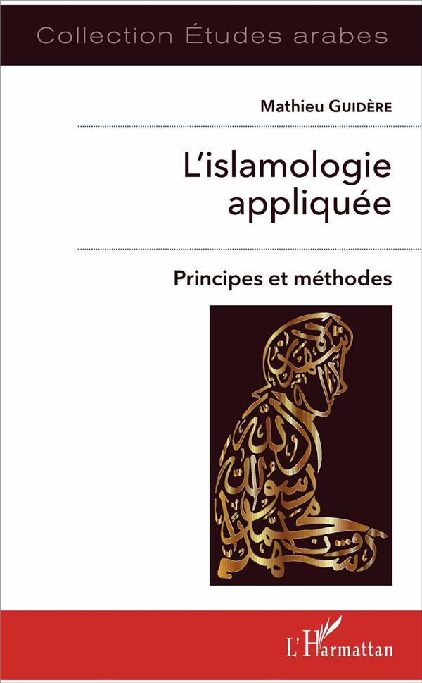 L'islamologie appliquee ; principes et méthodes