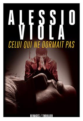 Celui qui ne dormait pas | Viola, Alessio. Auteur