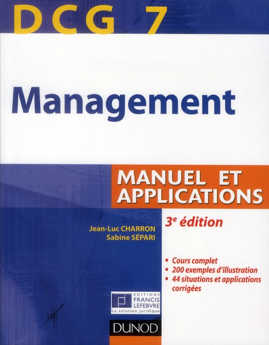 Dcg 7 ; Management ; Manuel Et Applications, Corriges Inclus (3e Edition)