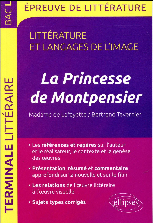 Bac l ; épreuve de littérature ; littérature et langages de l'image ; terminale l ; la princesse de montpensier de madame de lafayette et de bertrand tavernier