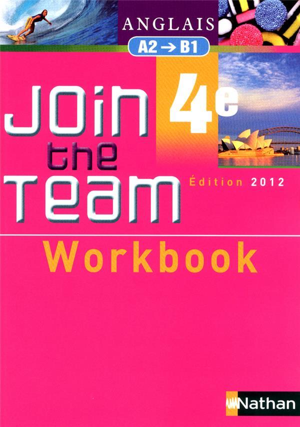 Join the team ; anglais ; 4ème ; workbook (édition 2012)