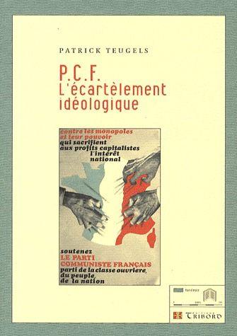 PCF, L'ECARTELEMENT IDEOLOGIQUE