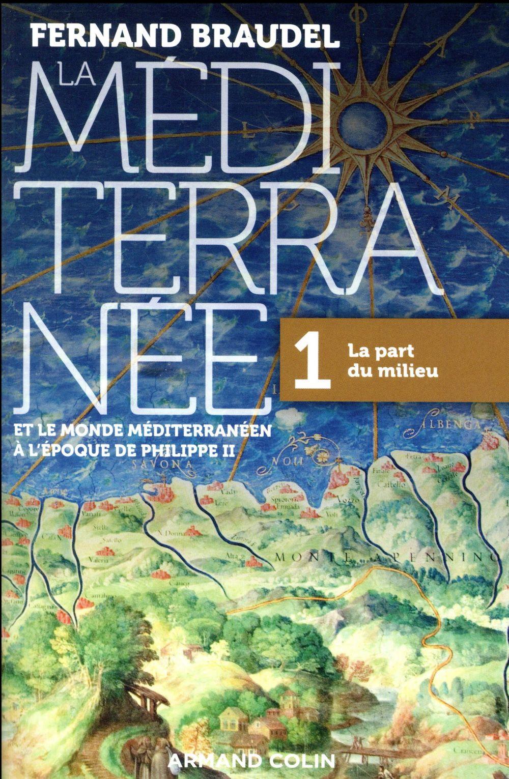 LA MEDITERRANEE ET LE MONDE MEDITERRANEEN A L'EPOQUE DE PHILIPPE II T1