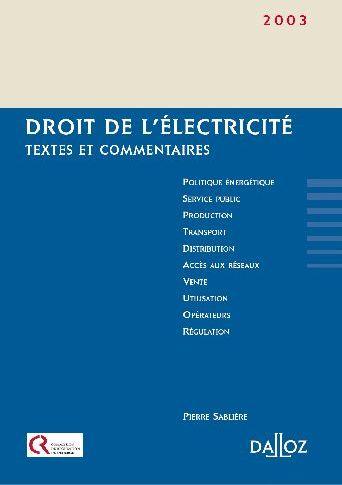 Droit De L'Electricite. Textes Et Commentaires - 1ere Ed.