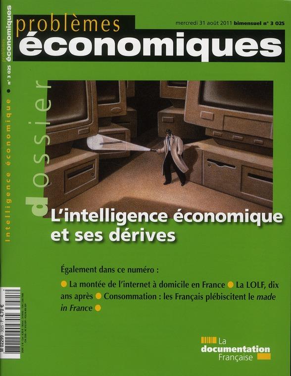 Problemes Economiques T.3025; L'Intelligence Economique Et Ses Derives