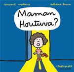 Couverture de Maman Houtuva ?