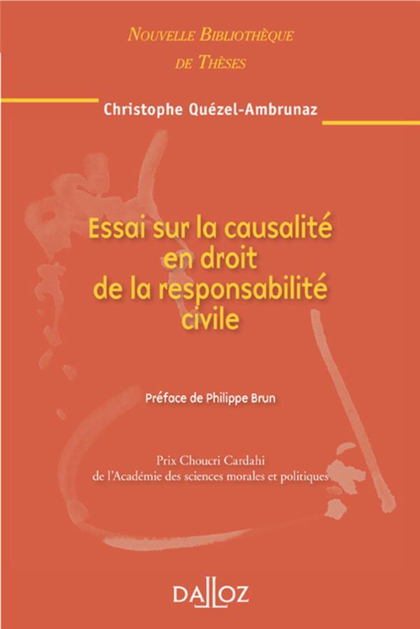 Essai Sur La Causalite En Droit De La Responsabilite Civile. Volume 99