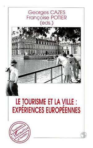 Le Tourisme Et La Ville ; Experiences Europeennes