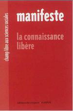 Couverture de Manifeste ; la connaissance libère ; champ libre aux sciences sociales