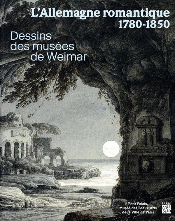 L'ALLEMAGNE ROMANTIQUE 1780-1850