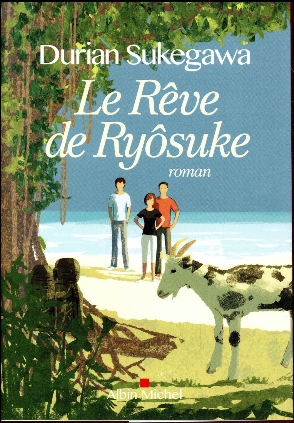 rêve de Ryôsuke (Le) : roman | Sukegawa, Durian. Auteur