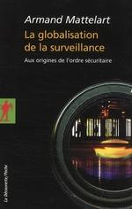 Couverture de La globalisation de la surveillance ; aux origines de l'ordre sécuritaire