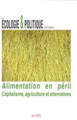 Couverture de REVUE ECOLOGIE ET POLITIQUE N.38 ; alimentation en péril ; capitalisme, agriculture et alternatives (édition 2009)
