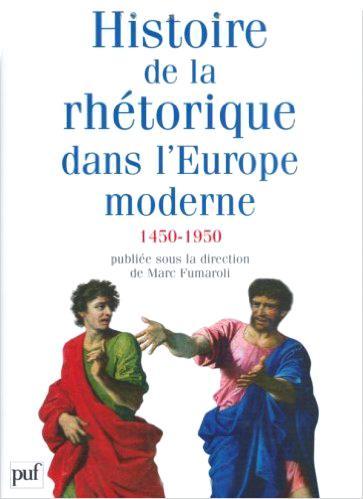 HISTOIRE DE LA RHETORIQUE DANS L'EUROPE MODERNE 1450-1950