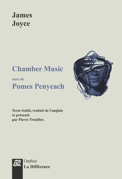 Chamber Music ; Pomes Penyeach