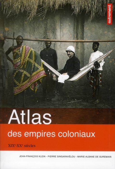 Atlas Des Empires Coloniaux ; Xixe-Xxe Siecles
